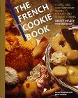 The French Cookie Book: Classic and Contemporary Recipes for Easy and Elegant Cookies