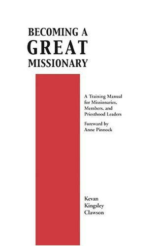 Becoming a Great Missionary, KEVAN KINGSLEY CLAWSON
