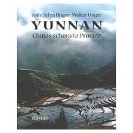 Yunnan. Chinas schönste Provinz