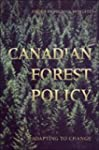 Canadian Forest Policy: Adapting to C...