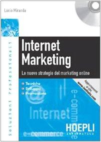 Internet marketing. Le nuove strategie del marketing online. Con CD-ROM