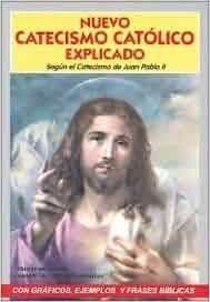 Nuevo Catecismo Catolico Explicado: P. Eliecer Salesman: 9789978060384