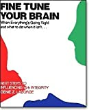 Fine Tune Your Brain: When Everything's Going Right and What to Do When It Isn't (0933347308) by Genie Z. Laborde