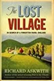 img - for The Lost Village: In Search of a Forgotten Rural England book / textbook / text book