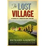 The Lost Village: In Search of a Forgotten Rural Englandby Richard Askwith