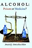 img - for Alcohol: Poison or Medicine? book / textbook / text book