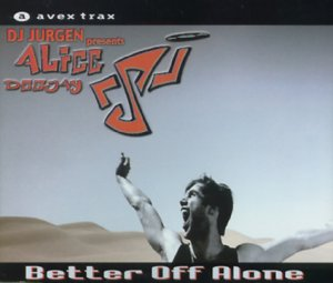 Alice Deejay - Better Off Alone (Laidback Luke Remixes) - Zortam Music