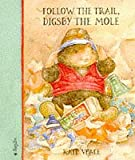 Kate Veale Follow the Trail, Digsby the Mole
