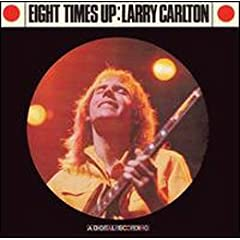 ♪Eight Times Up [Live] [from US] [Import] Larry Carlton