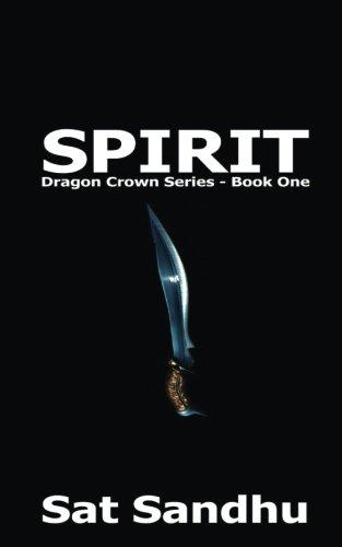 Spirit (Small Paperback): Dragon Crown Series - Book One: Volume 1