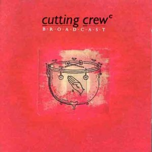 Cutting Crew - Broadcast (1986, I just died..) - Zortam Music