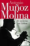 El invierno en Lisboa (Spanish Edition) (8432217220) by Antonio Munoz Molina