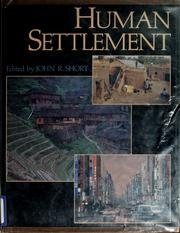 an overview of the human settlement development in geography Describes the role of population density, land use, trade, and defense in human settlement.