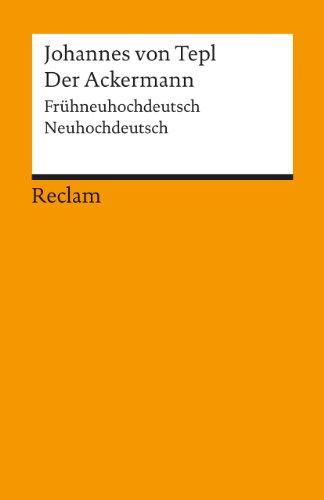 Der Ackermann: Frühneuhdt. /Neuhdt.: Frühneuhochdeutsch / Neuhochdeutsch
