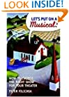Let's Put on a Musical!: How to Choose the Right Show for Your School, Community, or Professional Theater