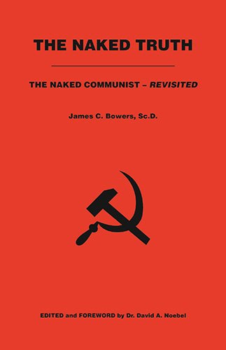 Book: The Naked Truth - The Naked Communist - Revisited by James C. Bowers