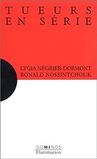 Tueurs en s�rie par Lygia N�grier-Dormont