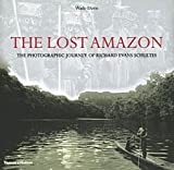 The Lost Amazon: The Photographic Journey of Richard Evans Schultes (0500285241) by Davis, Wade