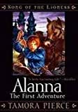 ALANNA: THE FIRST ADVENTURE (SONG OF THE LIONESS, NO 1)