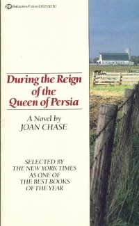 During the Reign of the Queen of Persia, Joan Chase