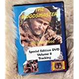 Tracking: Woodsmaster Vol. 8 (DVD)by Ron Hood