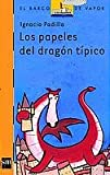 Los papeles del dragon tipico/ The Papers of the Traditional Dragon (El Barco De Vapor / the Steamboat) (Spanish Edition)