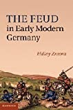 Acquista The Feud in Early Modern Germany