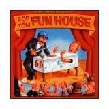 Funhouse ~ Bob & Tom (bb)