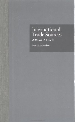 International Trade Sources: A Research Guide (Research and Information Guides in Business, Industry and Economic Instit