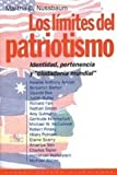 Los limites del patriotismo / The Limits of Patriotism (Spanish Edition) (8449306752) by Nussbaum, Martha C.