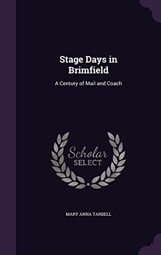 Stage Days in Brimfield: A Century of Mail and Coach