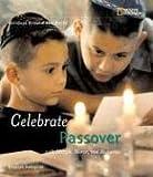 Holidays Around the World: Celebrate Passover: with Matzah, Maror, and Memories