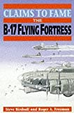 Roger A Freeman Claims to Fame:B-17 Flying Fortress