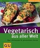 Vegetarisch aus aller Welt (GU einfach clever)