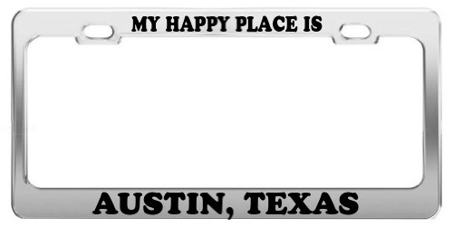 MY HAPPY PLACE IS AUSTIN, TEXAS License Plate