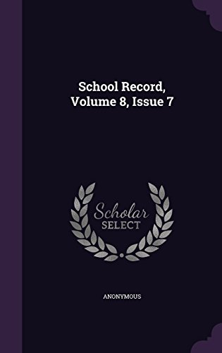 School Record, Volume 8, Issue 7