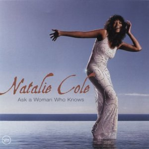 Natalie Cole - Ask A Woman Who Knows /Vrv - Zortam Music