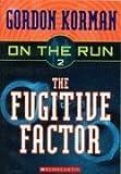 The Fugitive Factor (On the Run #2) (0439651379) by Korman, Gordon