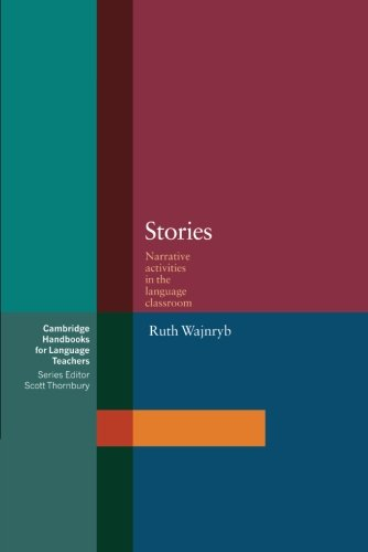 Stories Paperback: Narrative Activities for the Language Classroom (Cambridge Handbooks for Language Teachers)