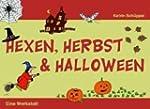 Hexen, Herbst und Halloween. Eine Wer...