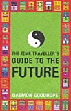 Daemon Goodhope The Time Traveller's Guide to the Future