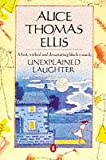 Unexplained Laughter (014009203X) by Ellis, Alice Thomas