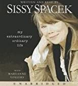 By Sissy Spacek:My Extraordinary Ordinary Life CD: My Extraordinary Ordinary Life CD [AUDIOBOOK] (Books on Tape) [AUDIO CD]