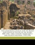 The California Council for the Blind and other activities of the blind, 1881-1956: oral history transcript / and related material, 1955-195