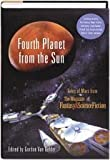 Fourth Planet from the Sun: Tales of Mars from the Magazine of Fantasy and Science Fiction (0739451901) by Ray Bradbury