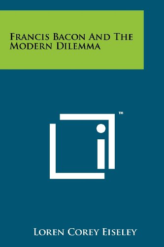 Francis Bacon and the Modern Dilemma