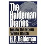 The Haldeman Diaries: Inside the Nixon White House ~ H. R. Haldeman