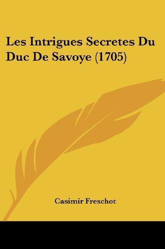 Les Intrigues Secretes Du Duc de Savoye (1705)