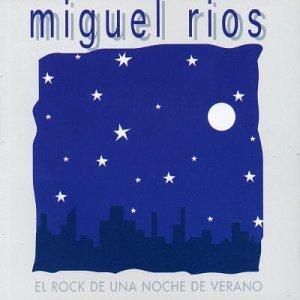 Miguel Rios - El rock de una noche de verano - Zortam Music