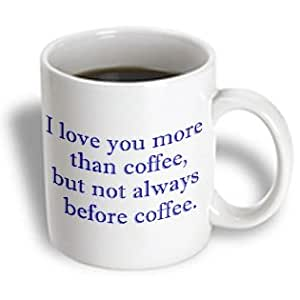 Amazon.com: 3dRose I Love You More Than Coffee But Not Always Before Coffee. ...